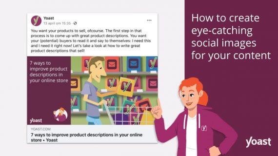 Cara membuat gambar sosial yang menarik untuk konten Anda • Yoast