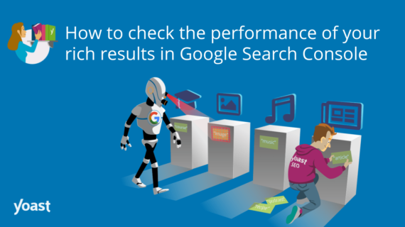 Cara memeriksa kinerja hasil kaya Anda di Google Search Console • Yoast