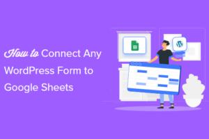 Cara Menghubungkan Formulir WordPress Apa Pun ke Google Sheets (Cara Mudah)