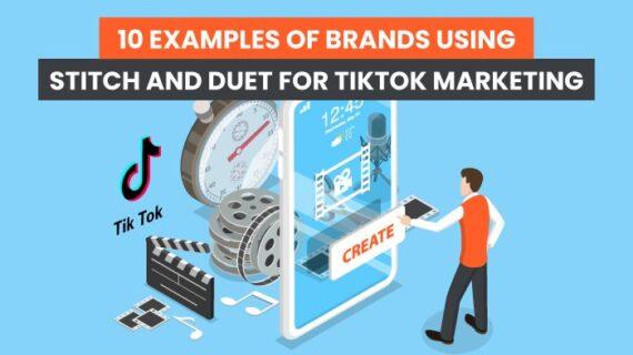 10 Contoh Merek yang Menggunakan TikTok Stitch dan TikTok Duet untuk Pemasaran