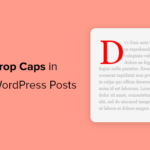 Cara Menambahkan Drop Caps di Postingan WordPress